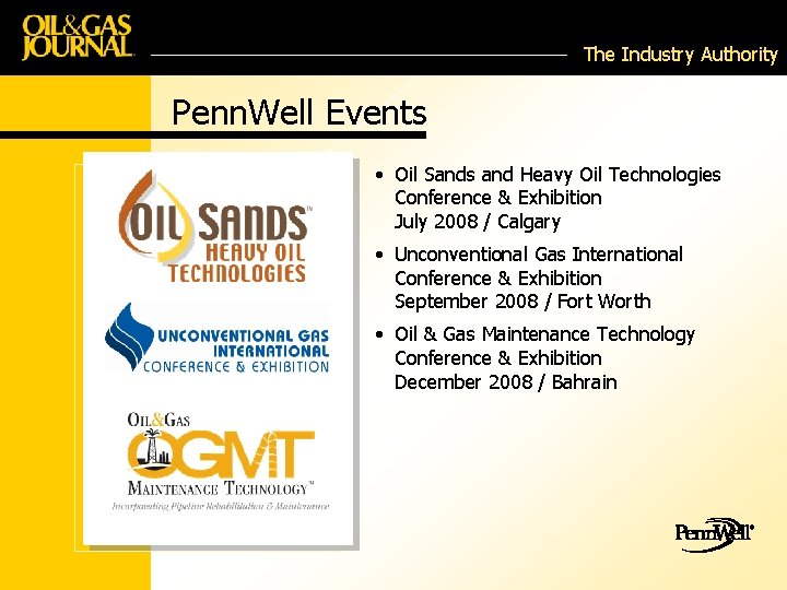 The Industry Authority Penn. Well Events • Oil Sands and Heavy Oil Technologies Conference