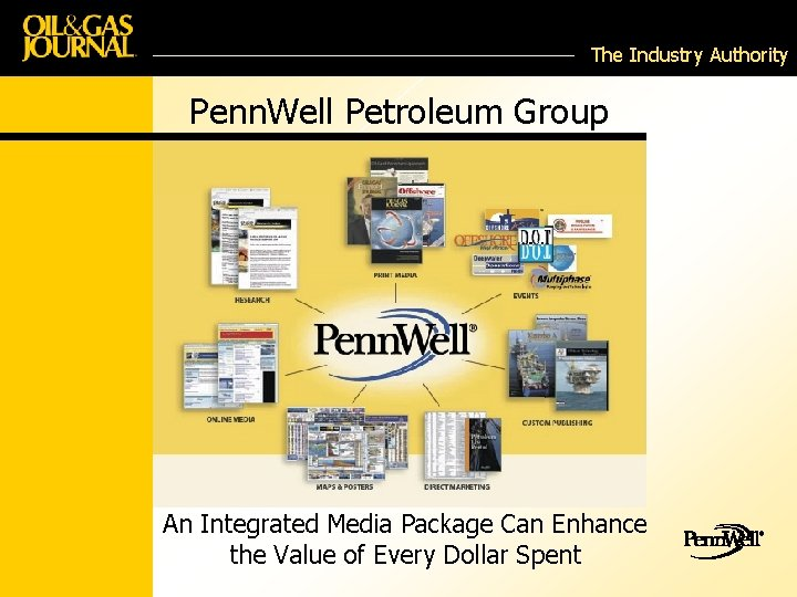The Industry Authority Penn. Well Petroleum Group An Integrated Media Package Can Enhance the