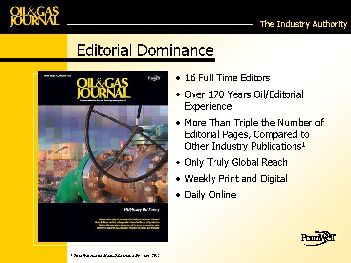 The Industry Authority Editorial Dominance • 16 Full Time Editors • Over 170 Years