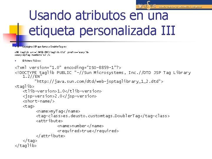 Usando atributos en una etiqueta personalizada III n La página JSP que llama a