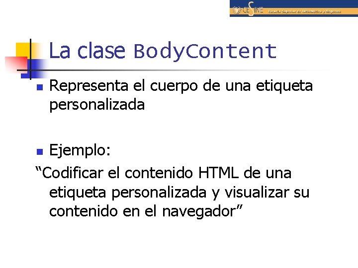 """La clase Body. Content n Representa el cuerpo de una etiqueta personalizada Ejemplo: """"Codificar"""