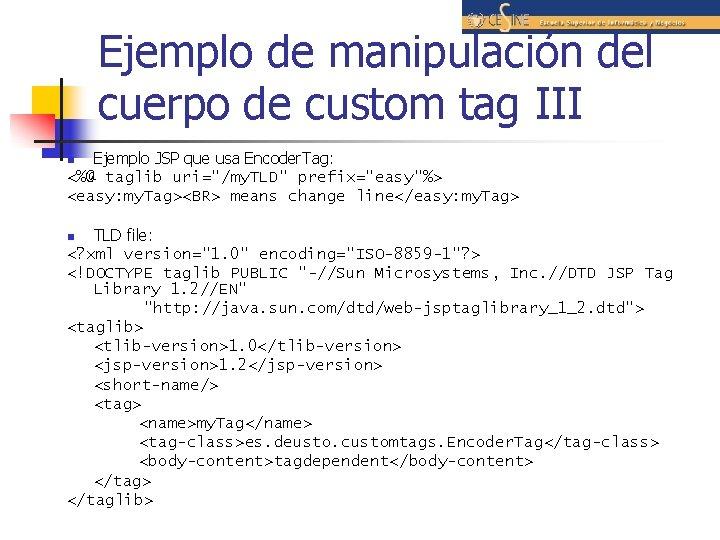 Ejemplo de manipulación del cuerpo de custom tag III Ejemplo JSP que usa Encoder.