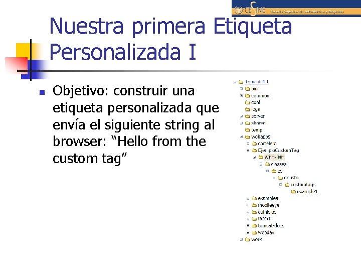 Nuestra primera Etiqueta Personalizada I n Objetivo: construir una etiqueta personalizada que envía el