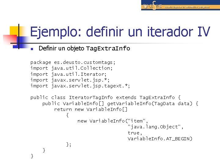 Ejemplo: definir un iterador IV n Definir un objeto Tag. Extra. Info package es.