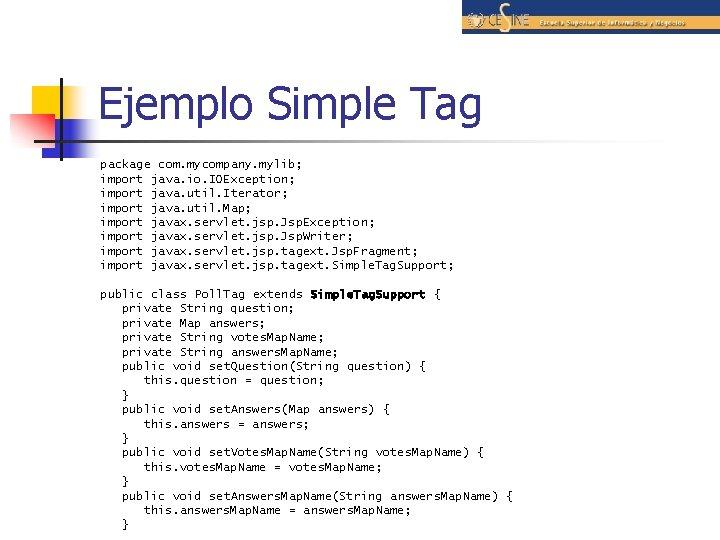 Ejemplo Simple Tag package com. mycompany. mylib; import java. io. IOException; import java. util.