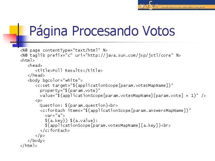 "Página Procesando Votos <%@ page content. Type=""text/html"" %> <%@ taglib prefix=""c"" uri=""http: //java. sun."