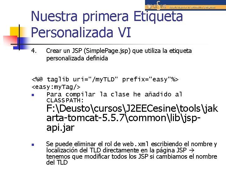 Nuestra primera Etiqueta Personalizada VI 4. Crear un JSP (Simple. Page. jsp) que utiliza