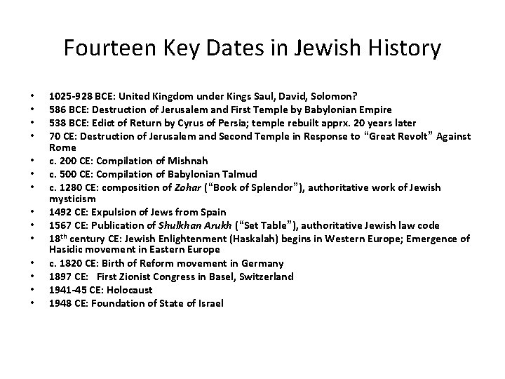 Fourteen Key Dates in Jewish History • • • • 1025 -928 BCE: United