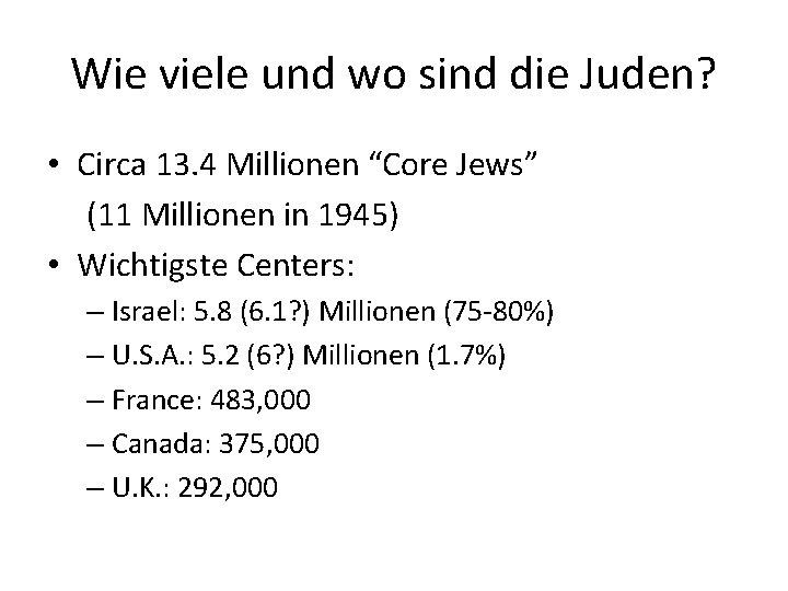 """Wie viele und wo sind die Juden? • Circa 13. 4 Millionen """"Core Jews"""""""