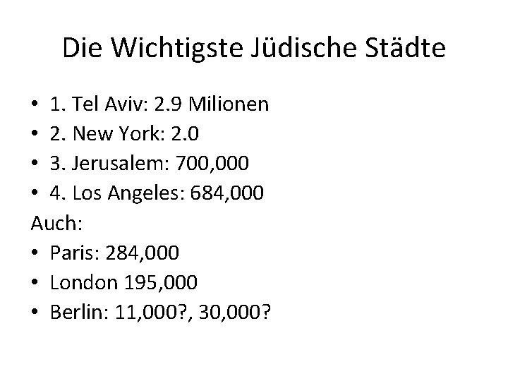 Die Wichtigste Jüdische Städte • 1. Tel Aviv: 2. 9 Milionen • 2. New