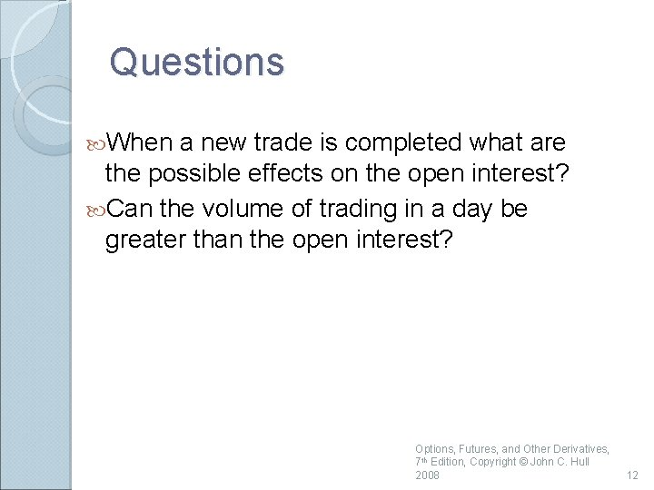 Questions When a new trade is completed what are the possible effects on the
