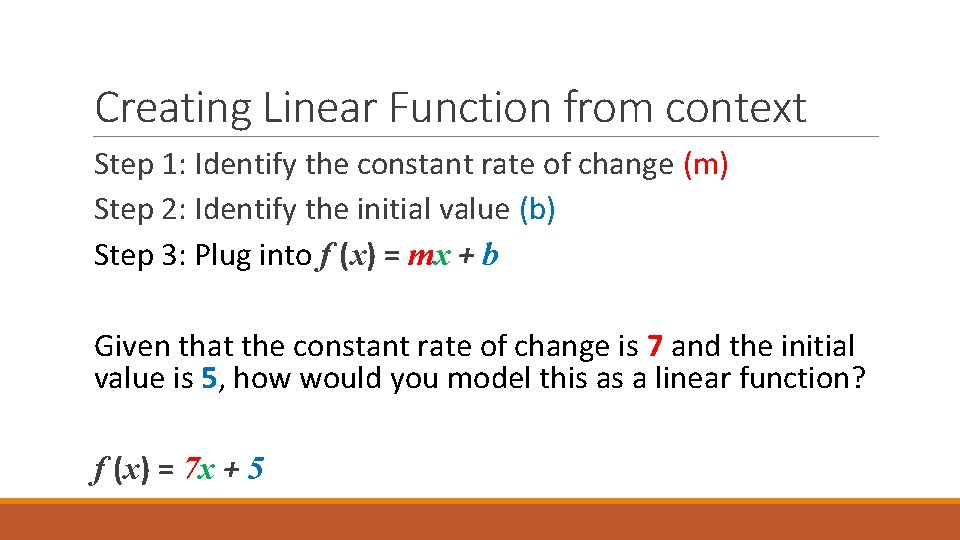 Creating Linear Function from context Step 1: Identify the constant rate of change (m)