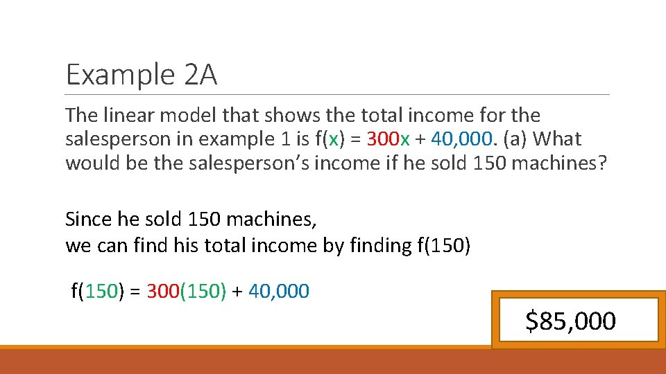 Example 2 A The linear model that shows the total income for the salesperson
