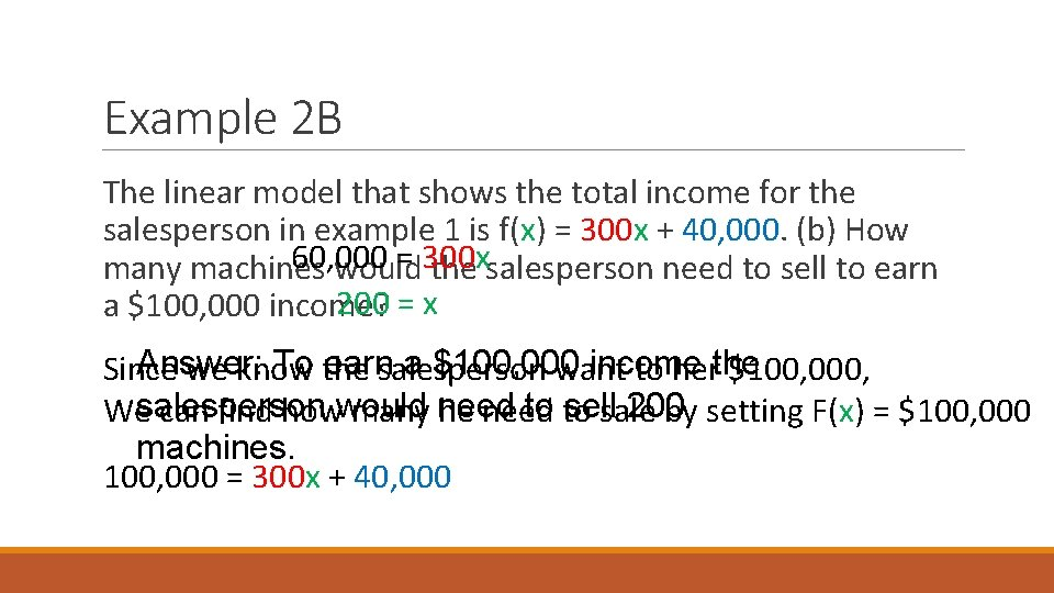 Example 2 B The linear model that shows the total income for the salesperson