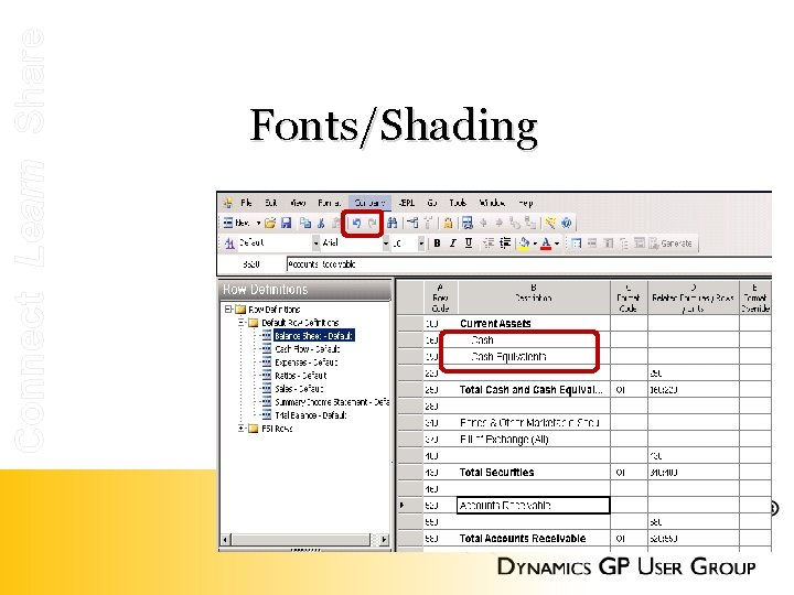 Connect Learn Share Fonts/Shading • Bold • Underline • Indent • Colors • Undo/Redo