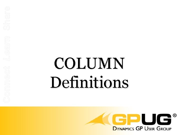 Connect Learn Share COLUMN Definitions