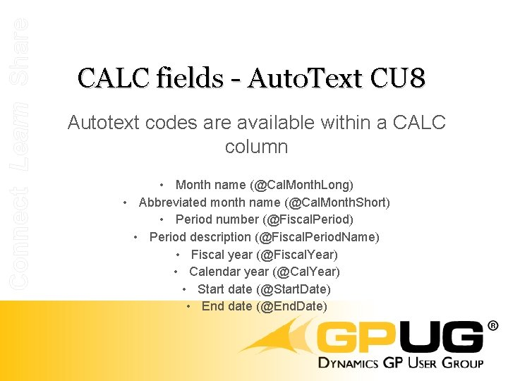 Connect Learn Share CALC fields - Auto. Text CU 8 Autotext codes are available