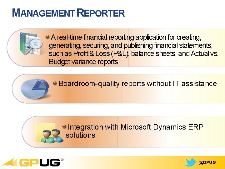 MANAGEMENT REPORTER A real-time financial reporting application for creating, generating, securing, and publishing financial