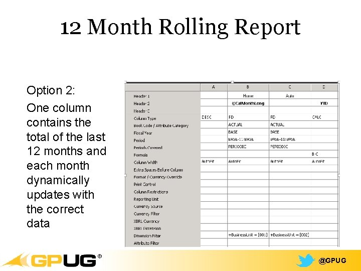 12 Month Rolling Report Option 2: One column contains the total of the last