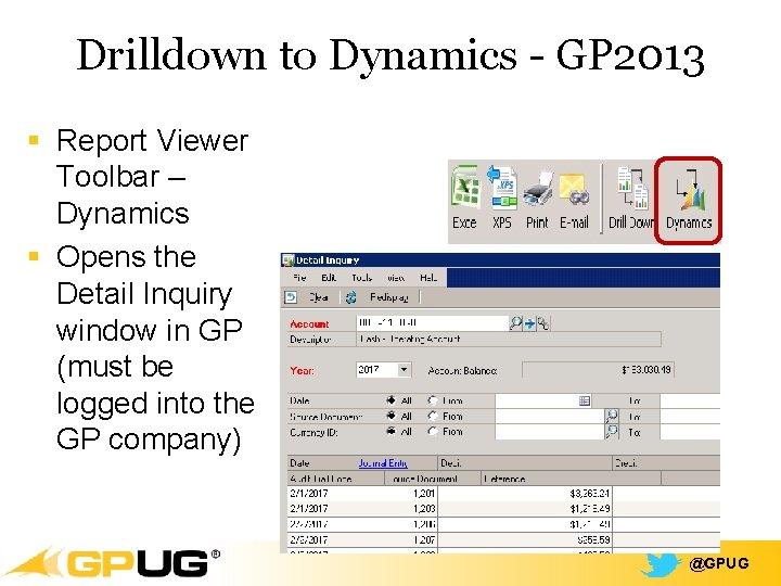 Drilldown to Dynamics - GP 2013 § Report Viewer Toolbar – Dynamics § Opens