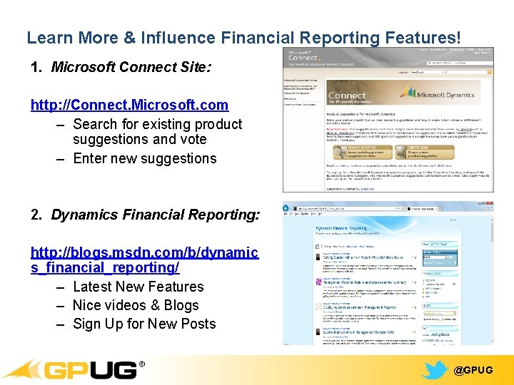 Learn More & Influence Financial Reporting Features! 1. Microsoft Connect Site: http: //Connect. Microsoft.