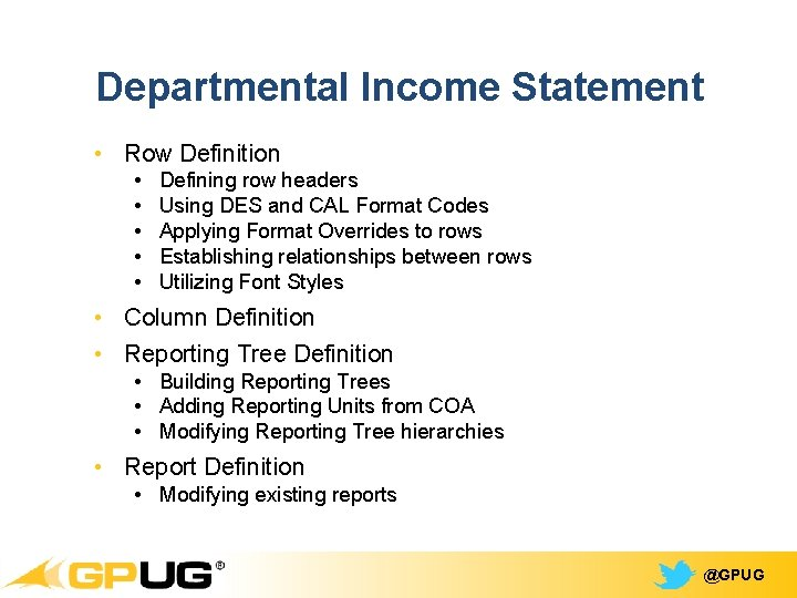 Departmental Income Statement • Row Definition • • • Defining row headers Using DES