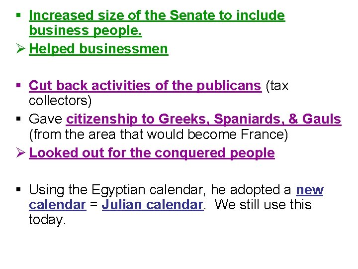 § Increased size of the Senate to include business people. Ø Helped businessmen §