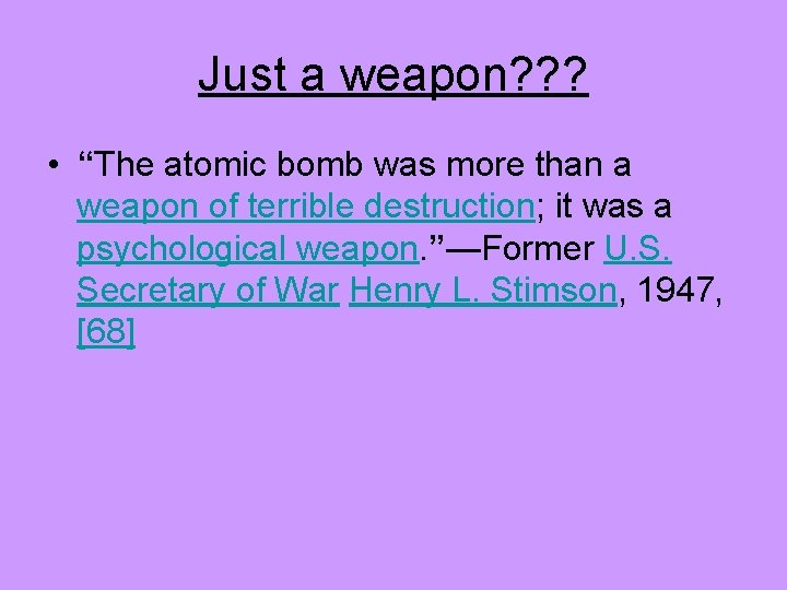 """Just a weapon? ? ? • """"The atomic bomb was more than a weapon"""
