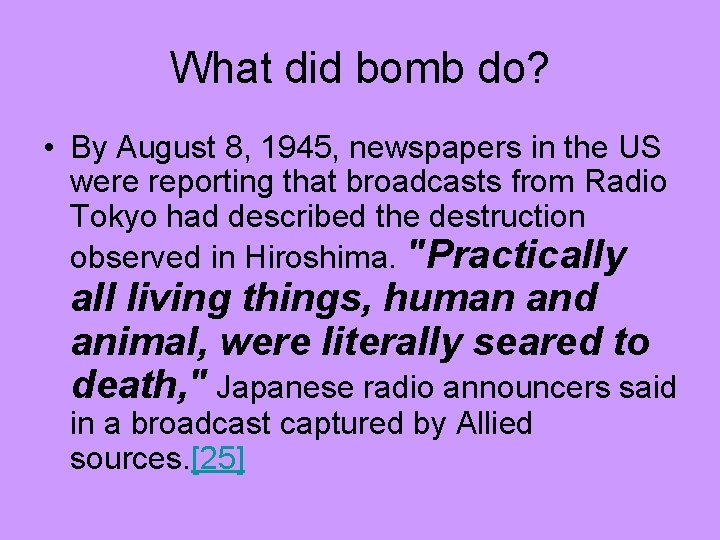 What did bomb do? • By August 8, 1945, newspapers in the US were