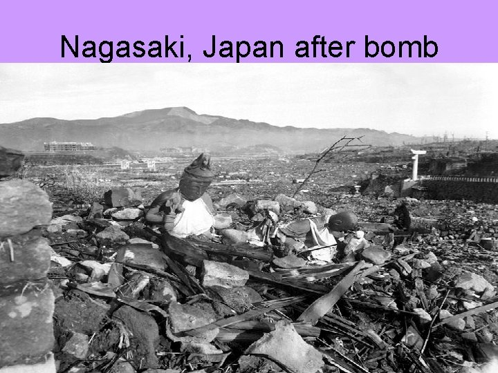 Nagasaki, Japan after bomb