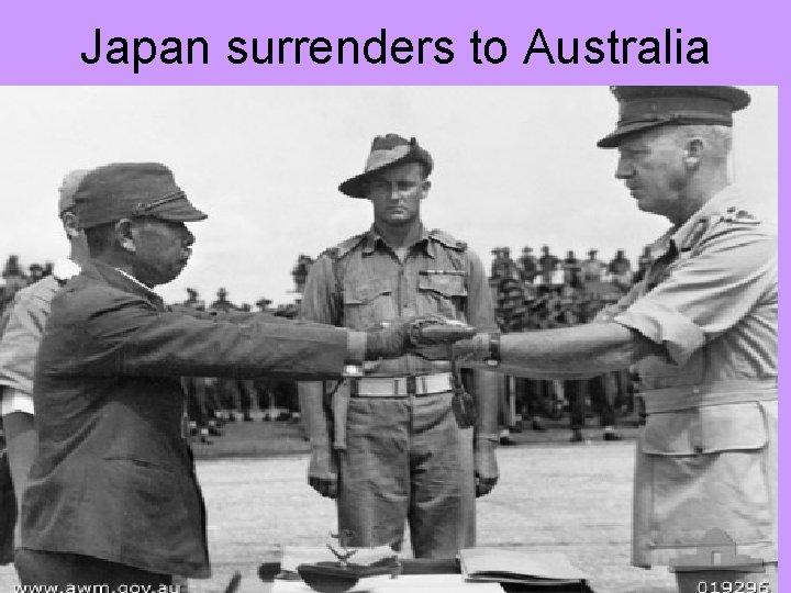 Japan surrenders to Australia