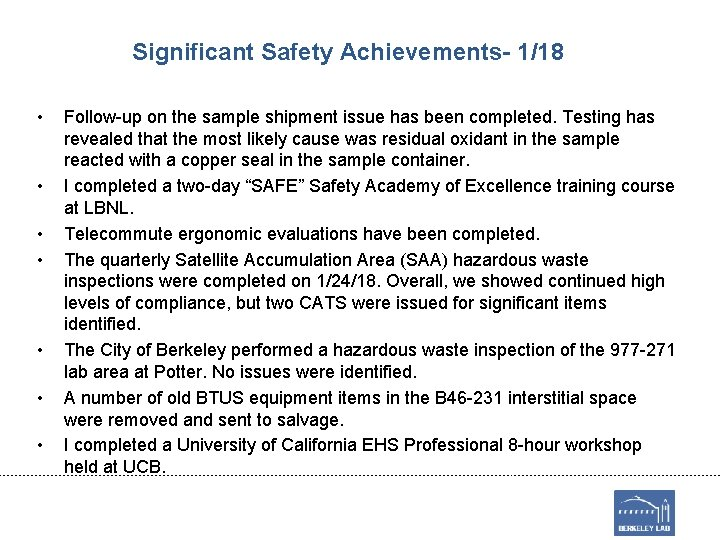 Significant Safety Achievements- 1/18 • • Follow-up on the sample shipment issue has been