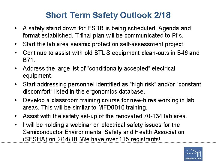 Short Term Safety Outlook 2/18 • A safety stand down for ESDR is being