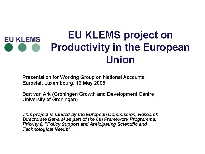 EU KLEMS project on Productivity in the European Union Presentation for Working Group on