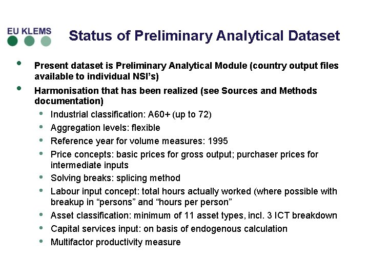 Status of Preliminary Analytical Dataset • • Present dataset is Preliminary Analytical Module (country