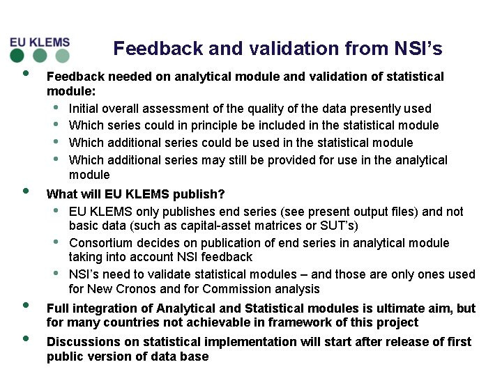 Feedback and validation from NSI's • • Feedback needed on analytical module and validation