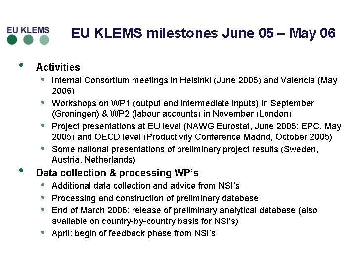 EU KLEMS milestones June 05 – May 06 • Activities • • • Internal