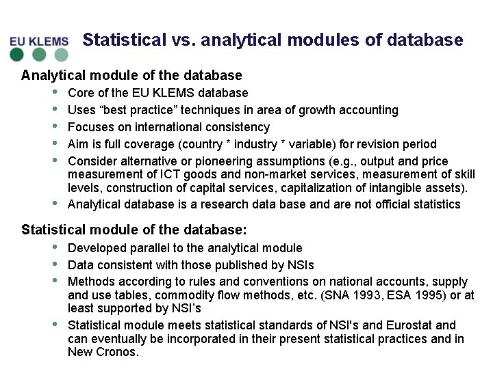 Statistical vs. analytical modules of database Analytical module of the database • • •