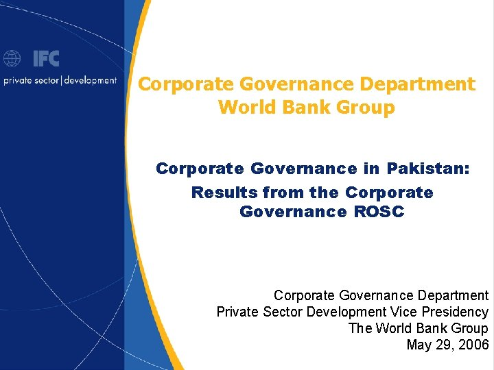 Corporate Governance Department World Bank Group Corporate Governance in Pakistan: Results from the Corporate