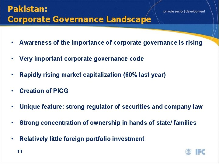 Pakistan: Corporate Governance Landscape • Awareness of the importance of corporate governance is rising