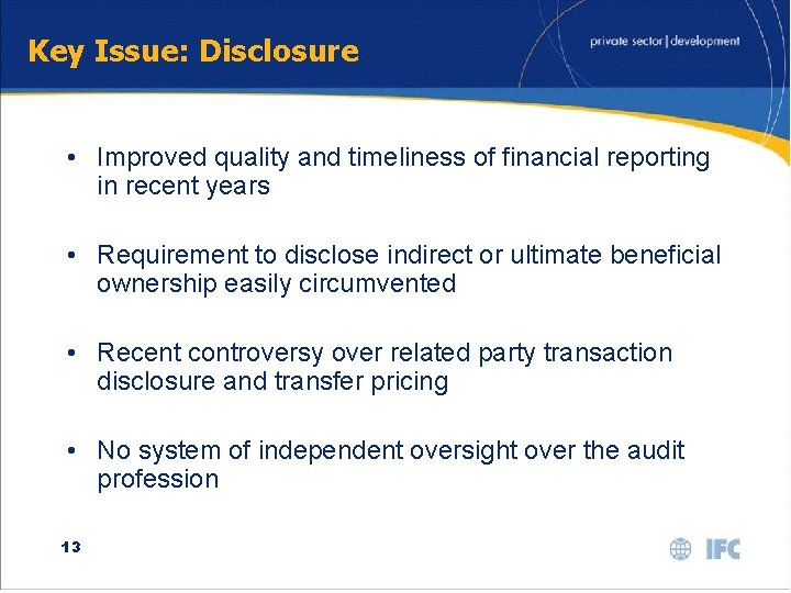 Key Issue: Disclosure • Improved quality and timeliness of financial reporting in recent years