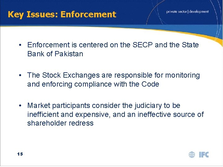 Key Issues: Enforcement • Enforcement is centered on the SECP and the State Bank