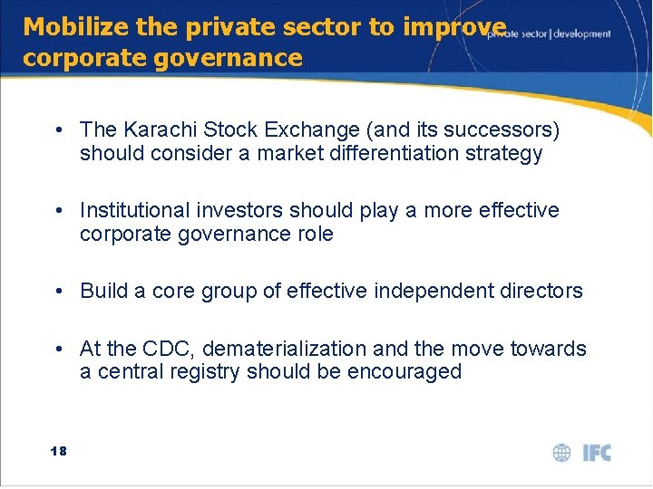 Mobilize the private sector to improve corporate governance • The Karachi Stock Exchange (and