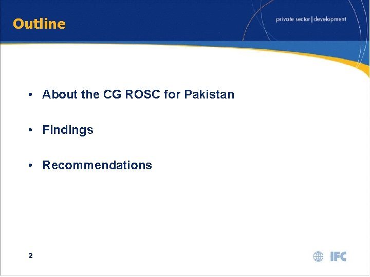 Outline • About the CG ROSC for Pakistan • Findings • Recommendations 2