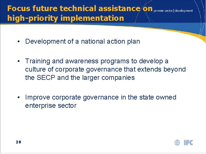 Focus future technical assistance on high-priority implementation • Development of a national action plan