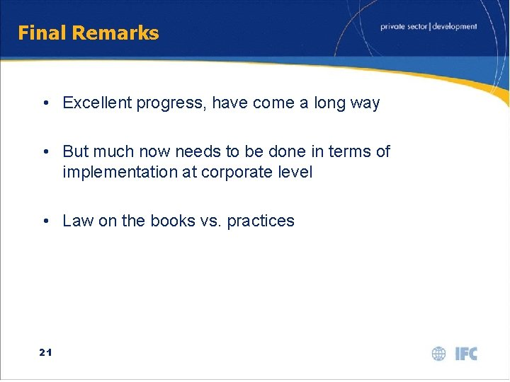 Final Remarks • Excellent progress, have come a long way • But much now