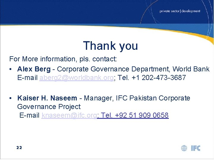Thank you For More information, pls. contact: • Alex Berg - Corporate Governance Department,