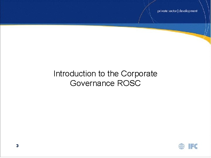 Introduction to the Corporate Governance ROSC 3