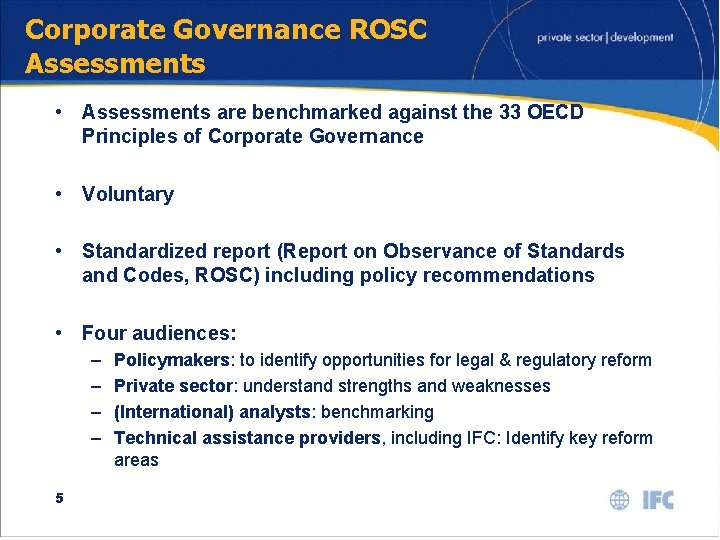Corporate Governance ROSC Assessments • Assessments are benchmarked against the 33 OECD Principles of