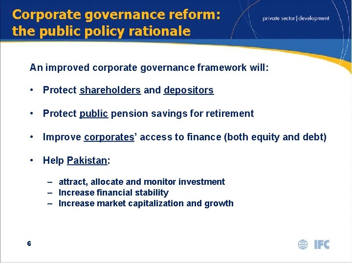 Corporate governance reform: the public policy rationale An improved corporate governance framework will: •